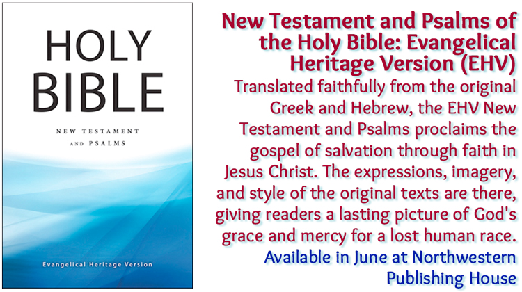 Holy Bible: Evangelical Heritage Version (EHV) New Testament and Psalms